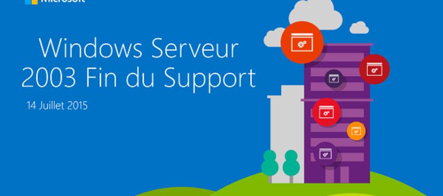 Fin de Support Windows 2003 Serveur – 14 Juillet 2015