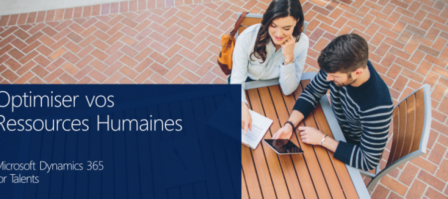 Dynamics 365 for Talents – Optimiser vos Ressources Humaines